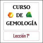 Curso Gemología: Lección 1